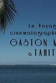 Primary photo for Le voyage cinématographique de Gaston Méliès à Tahiti