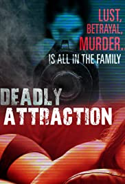 Deadly Attraction Poster - TV Show Forum, Cast, Reviews