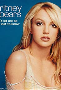 Primary photo for Britney Spears: Don't Let Me Be the Last to Know