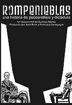 Rompenieblas, una historia de psicoanálisis y dictadura