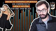 No hay nada edificante o motivador sobre la música pop estúpida y basura