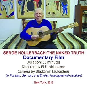Downloading adult movie Serge Hollerbach: The Naked Truth [hd720p]