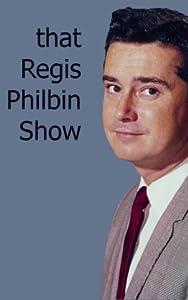 Películas en teatros ahora That Regis Philbin Show: Episode #1.47  [DVDRip] [1280x800] [WEB-DL]