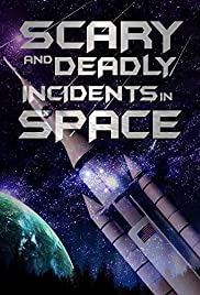 Scary and Deadly Incidents in Space Poster