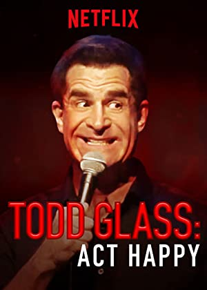 Where to stream Todd Glass: Act Happy