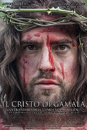 Il Cristo di Gamala: la vera storia dell'uomo chiamato Gesù