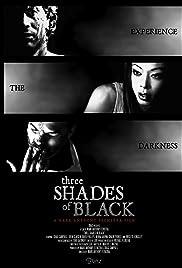 Three Shades of Black Poster
