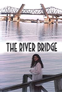 Primary photo for The River Bridge