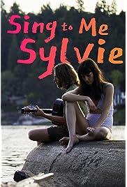 Sing to Me Sylvie