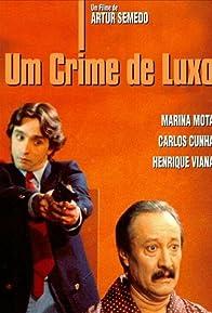 Primary photo for Um Crime de Luxo