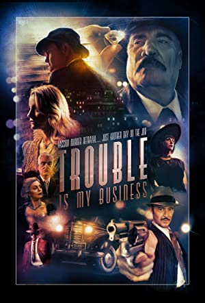 Permalink to Movie Trouble Is My Business (2018)