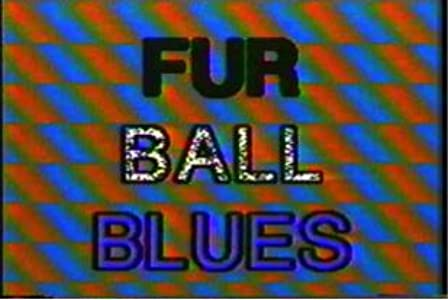 Hollywood movies watch online Fur Ball Blues USA [720pixels]