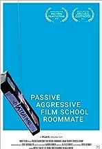 Passive Aggressive Film School Roommate