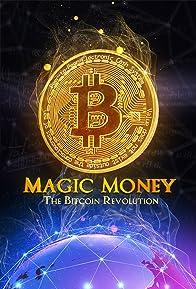 Primary photo for Magic Money: The Bitcoin Revolution