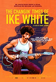 Ike White in The Changin' Times of Ike White (2019)
