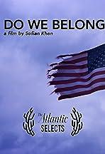Do We Belong?