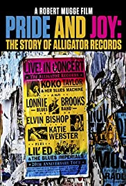 Pride and Joy: The Story of Alligator Records Poster