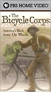 The Bicycle Corps: America's Black Army on Wheels