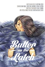Butter on the Latch(2013) Poster - Movie Forum, Cast, Reviews
