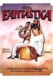 Fantastica(1980) Poster - Movie Forum, Cast, Reviews