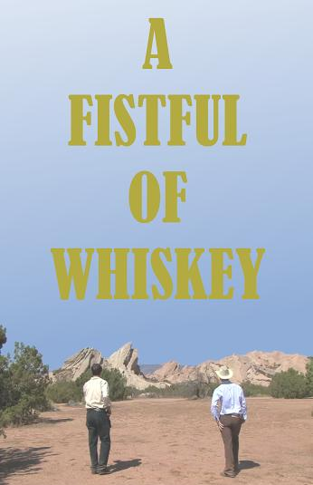 A Fistful of Whiskey