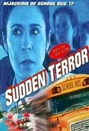 Sudden Terror: The Hijacking of School Bus #17 (1996) Poster - Movie Forum, Cast, Reviews
