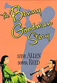The Benny Goodman Story (1956) Poster - Movie Forum, Cast, Reviews