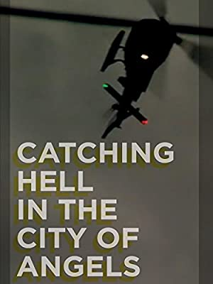 Where to stream Catching Hell in the City of Angels