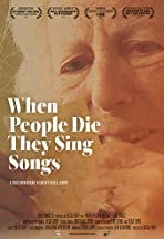 When People Die They Sing Songs