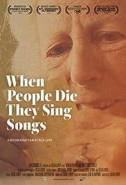 When People Die They Sing Songs Poster