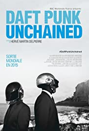 Daft Punk Unchained (2015) Poster - Movie Forum, Cast, Reviews