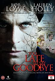 Too Late To Say Goodbye Tv Movie 2009 Imdb