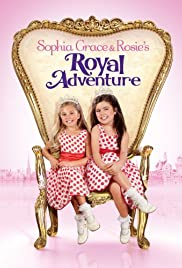 Sophia Grace & Rosie's Royal Adventure Poster