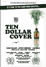 Ten Dollar Cover