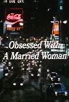 Obsessed with a Married Woman