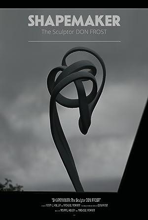 Shapemaker: The Sculptor Don Frost