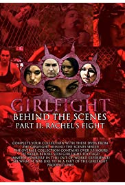 GIRLFIGHT: Behind the Scenes, Part II: Rachel's Fight