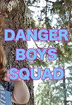 The Danger Boys Squad