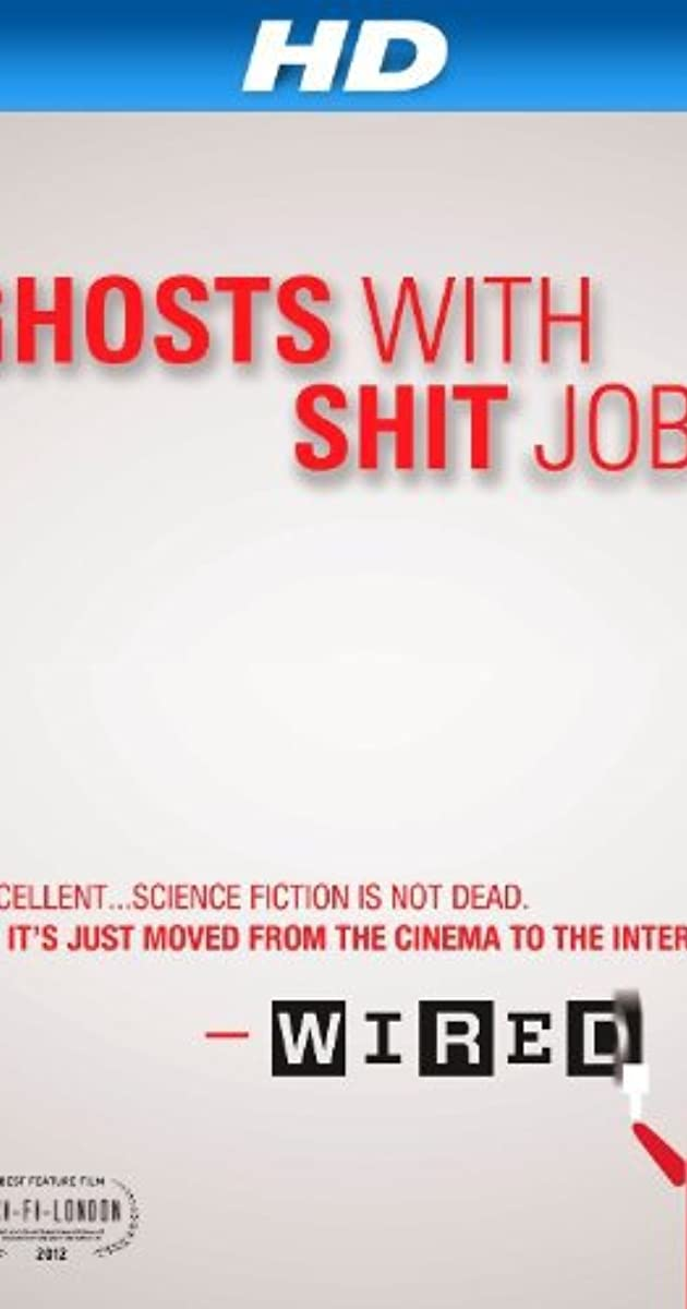 Ghosts with Shit Jobs (2012) - IMDb