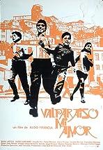 Valparaiso My Love