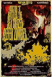 Doctor S Battles the Sex Crazed Reefer Zombies: The Movie (2009) film en francais gratuit