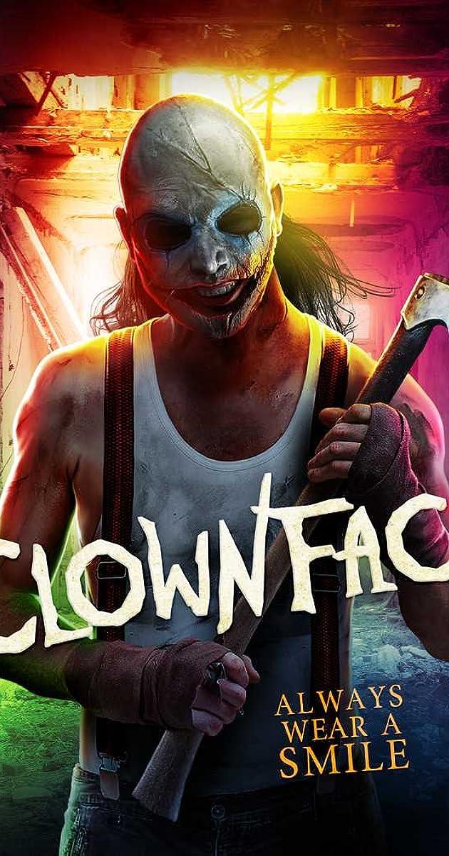 Film Pagliaccio 2020.Clownface 2019 Imdb