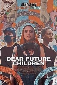 Dear Future Children (2021)