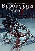 Bloody Bits: Shorts Compilation Vol. 2