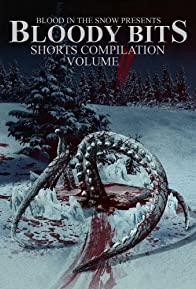 Primary photo for Bloody Bits: Shorts Compilation Vol. 2