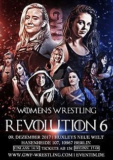 GWF Women Wrestling Revolution 6 (2017 Video)