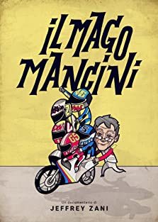 Il Mago Mancini (Mancini, the motorcycle wizard) (2016)