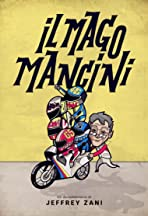 Il Mago Mancini (Mancini, the motorcycle wizard)