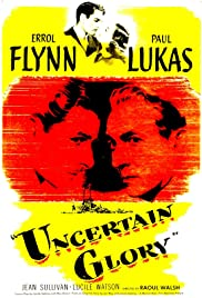 Uncertain Glory (1944) Poster - Movie Forum, Cast, Reviews