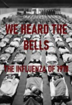 We Heard the Bells: The Influenza of 1918